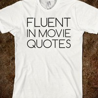 Fluent in Movie Quotes - Text First