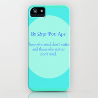 Be Who You Are iPhone Case by Aja Maile | Society6