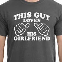Valentine's gift This Guy Loves His Girlfriend Mens T-shirt day tshirt shirt couple boyfriend Tee love heart S - 2XL