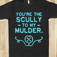 You're the Scully to my Mulder - Always Love