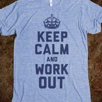 Keep Calm and Work Out - Gym N Fitness