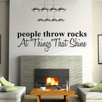 People Thrown Rocks At Things That Shine -  Wall Vinyl Sticker Taylor Swift FREE SHIPPING