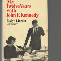 Vintage Book, John F. Kennedy, JFK, My Twelve Years With John F. Kennedy by Evelyn Lincoln, JFK's Secretary