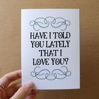 valentine card anniversary card have i told you lately that i love you quote card stocking stuffer under 5 letterhappy etsy