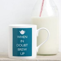 when in doubt brew up mug by catherine colebrook | notonthehighstreet.com