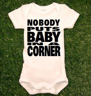 Nobody Puts Baby in a Corner baby Onesuit Dirty Dancing by uVinyl