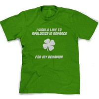 Apologize for St patricks Day Behavior T Shirt