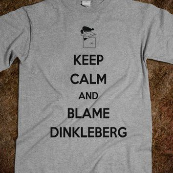 Keep Calm and Blame Dinkleberg - Capital E Creations