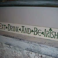 "Irish Sign Bar Sign  ""Eat, Drink & Be Irish"""