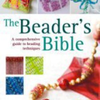 StefsBookNews - The Beader's Bible: A Comprehensive Guide to Beading Techniques