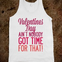 Valentines Day Aint Nobody Got Time For That (Tank) (Red) - Sass & Sassy