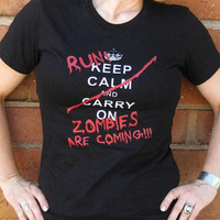 Keep Calm Carry On Run Zombies Are Coming by zedszombieranch