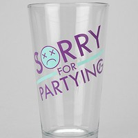 Sorry for Partying Pint Glass