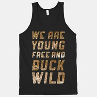 We Are Young Free and Buck Wild