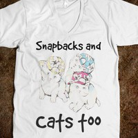Snap backs and cats too - Movie Quote Shirts