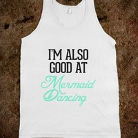 I'm also good at mermaid dancing - Bows over Bros