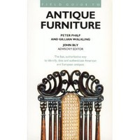 Field Guide to Antique Furniture: Peter Philp, Gillian Walkling, John Bly: 0046442597005: Amazon.com: Books