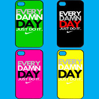 Every Damn Day Just Do It Nike iPhone 4 or 5 Case Apple Phone Cover Plastic Skin