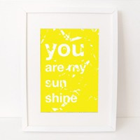 8 x 10 print  you are my sunshine                     by Candidate