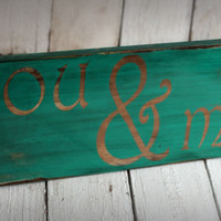 YOU &amp; ME Hand painted and distressed wood sign by MannMadeDesigns4