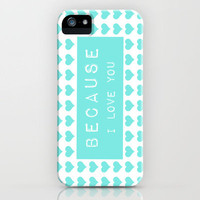 because I love you iPhone Case by Sylvia Cook Photography | Society6