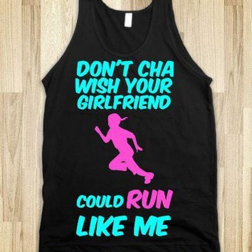 Don't Cha Wish your Girlfriend Could Run like Me-Unisex Black Tank
