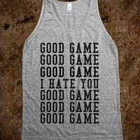 GOOD GAME I HATE YOU - glamfoxx.com