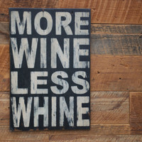 More wine less whine sign made from reclaimed by KingstonCreations