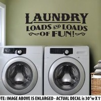 "LARGE ""Laundry - Loads and Loads of Fun"" Wall Décor Sticker Vinyl Decal - Vintage Style - LAUNDRY ROOM"