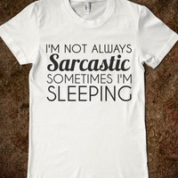 NOT ALWAYS SARCASTIC - glamfoxx.com