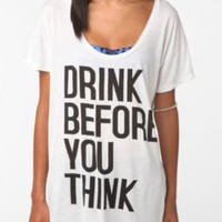 """Drink Before You Think"" UO Tee"