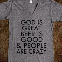 God Is Great, Beer Is Good & People Are Crazy - Underlinedesigns