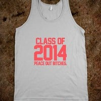 Class of 2014 Peace Out Bitches Infra Red