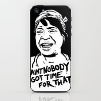 ain't nobody got time for that iPhone & iPod Skin by campkatie | Society6