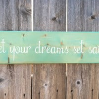 Beach Coastal Wooden Sign - let your dreams set sail - in Turquoise Distressed