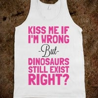 Dinosaurs Still Exist Right?-Unisex White Tank