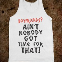 Boyfriends Ain't Nobody Got Time For That - Text Tees With Attitude