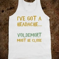 Voldemort Must Be Close...-Unisex White Tank