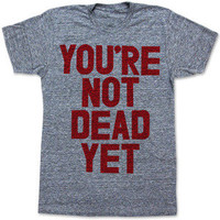 Print Liberation Store — YOURE NOT DEAD YET