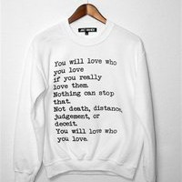 YOU WILL LOVE WHO YOU LOVE Unisex Crew Neck Sweatshirt