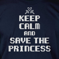 Keep Calm And Save The Princess Sword Screen Printed T-Shirt Tee Shirt T Shirt Mens Ladies Womens Youth Kids Funny Geek Video Game