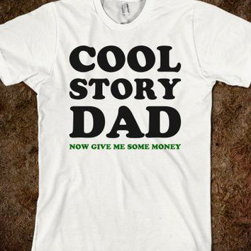 Cool Story Dad...Money - Text First