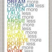 Amazon.com: Dream Love More Complain Talk Less by Louise Carey Rainbow Sign 14x18 in Art Print Framed: Home & Kitchen