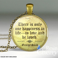 George Sand quote pendant charm jewelry,vintage love pendant charms,quote resin pendants- Q0130CP