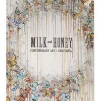 Milk &amp; Honey: Contemporary Art in California