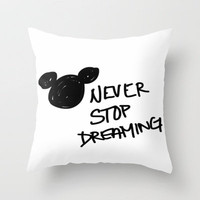 never stop dreaming Throw Pillow by Sjaefashion | Society6