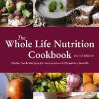 The Whole Life Nutrition Cookbook: Whole Foods Recipes for Personal and Planetary Health, Second Edition: Alissa Segersten, Tom Malterre MS CN: 9780979885907: Amazon.com: Books