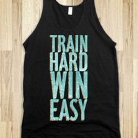 Train Hard Win Easy - workout shirts