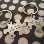 Personalized Puzzle Piece Key Chain His and Hers Set I Love You More I Love You Most - Hand Stamped Stainless Steel