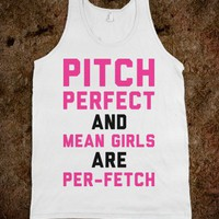 Pitch Perfetchion &amp; Mean Girls - Text First